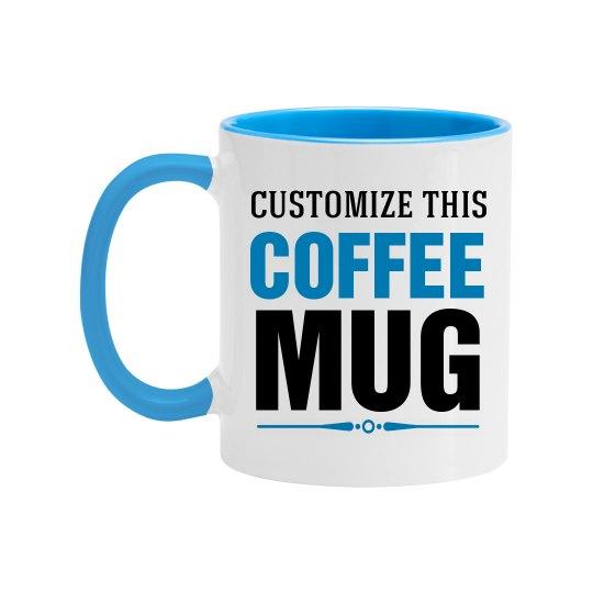 Custom Coffee Mug With Color