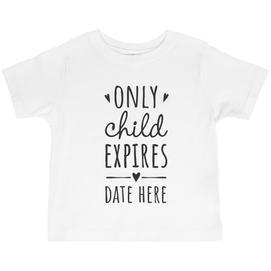 Custom Date Only Child Expires Toddler Tee