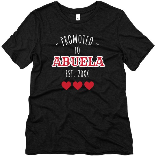 Custom Date Promoted to Abuela Tee