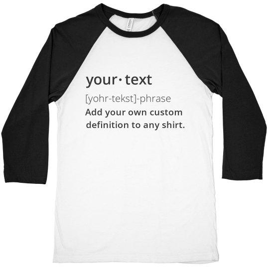 Custom Definition Raglan T-Shirt