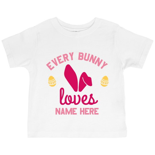 Custom Every Bunny Loves Name Here