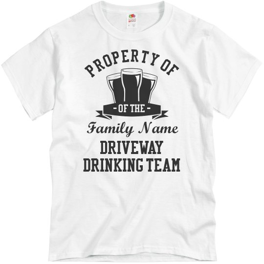 Custom Family Driveway Drinking Team