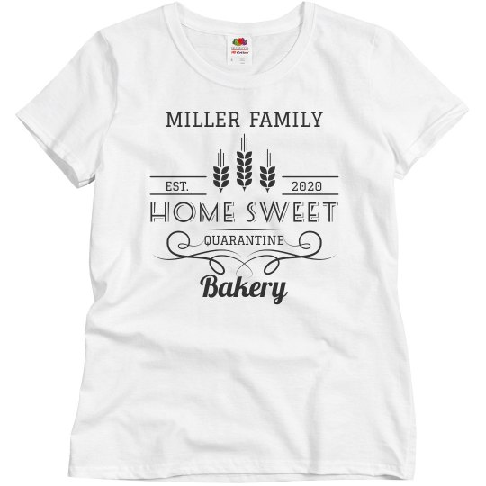 Custom Family Quarantine Bakery Tees