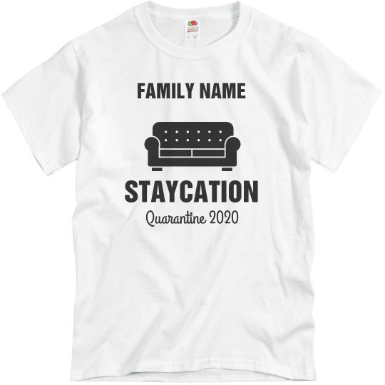 Custom Family Quarantine Staycation