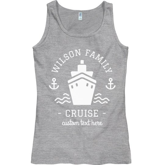 Custom Family Vacation Cruise Tanks