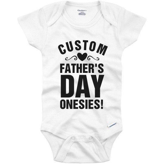 Custom Fathers Day Onesie Infant Onesie