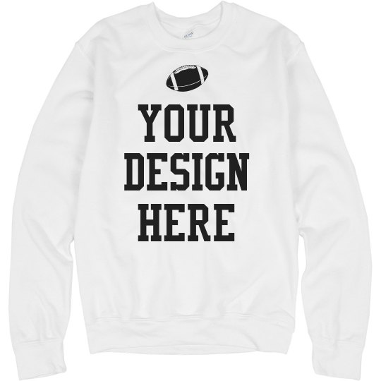 Custom Football Sweatshirt No Minimums