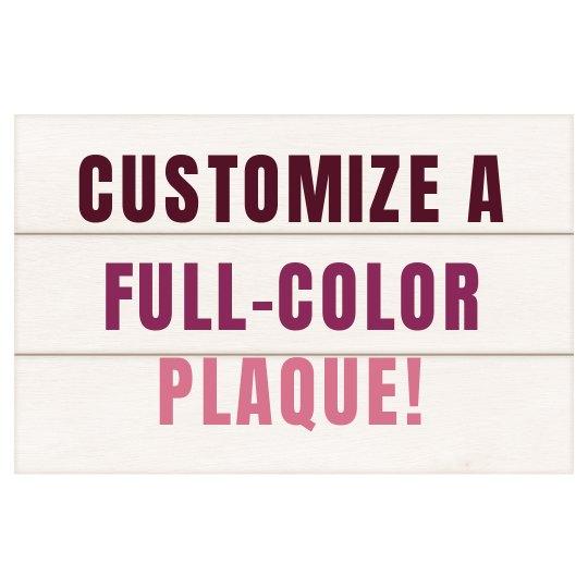Custom Full Color Plaque