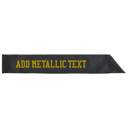 Custom Gold Metallic Text Sash