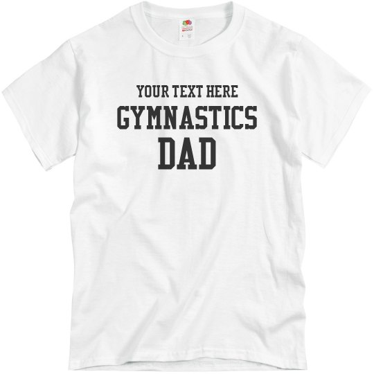 Custom Gymnastics Dad Shirts