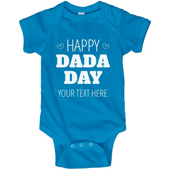 Custom Happy DaDa Day From Baby