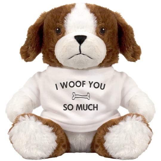 Custom I Woof You So Much