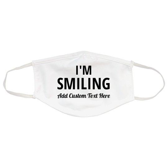 Custom I'm Smiling For Server or Waitress