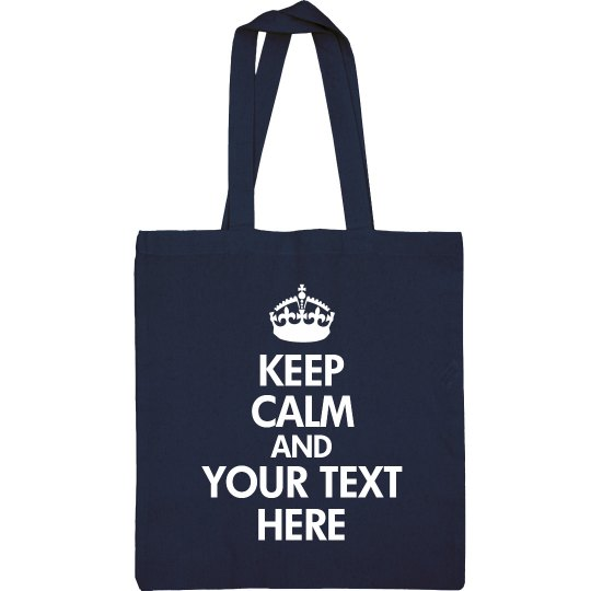Custom Keep Calm Bag