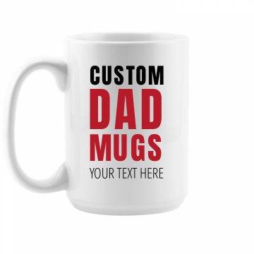Custom Large Dad's Coffee Mugs