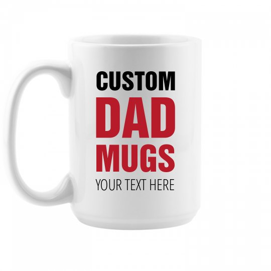 Custom Large Dad's Coffee Mugs