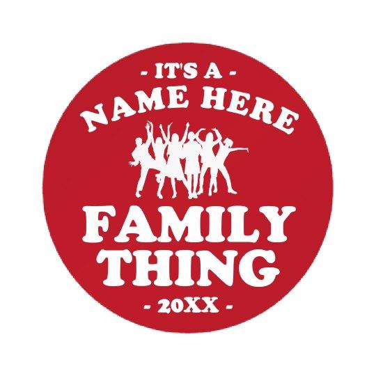 Custom Last Name A Family Thing