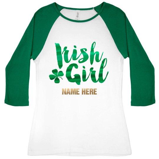 Custom Metallic Irish Girl Raglan