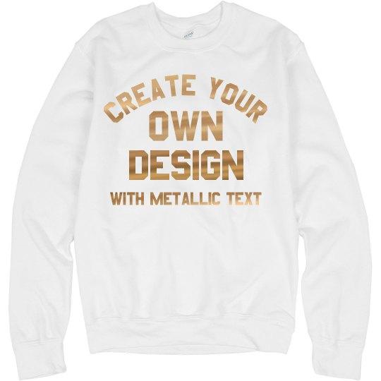 Custom Metallic Rose Gold Foil Sweatshirts