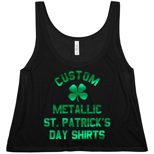 Custom Metallic St. Patricks Designs