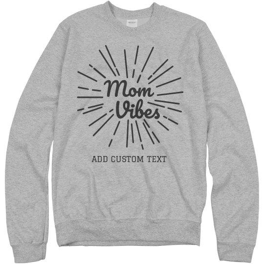 Custom Mom Vibes Sweatshirt