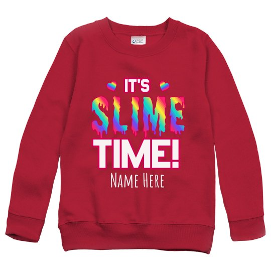 Custom Name Slime Time Sweatshirt