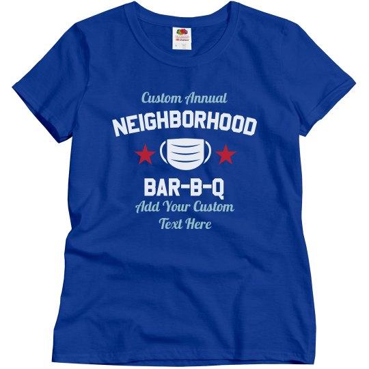 Custom Neighborhood Social Distance BBQ Tee