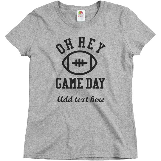 Custom Oh Hey Game Day Name Number