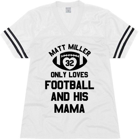 Custom Only Loves His Football Mom