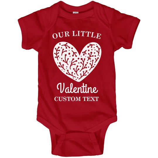 Custom Our Little Valentine's Day Infant Baby