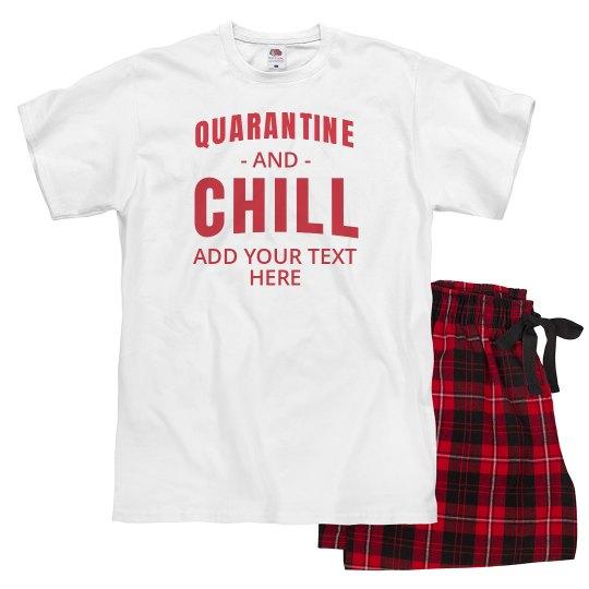 Custom Quarantine And Chill Pajamas