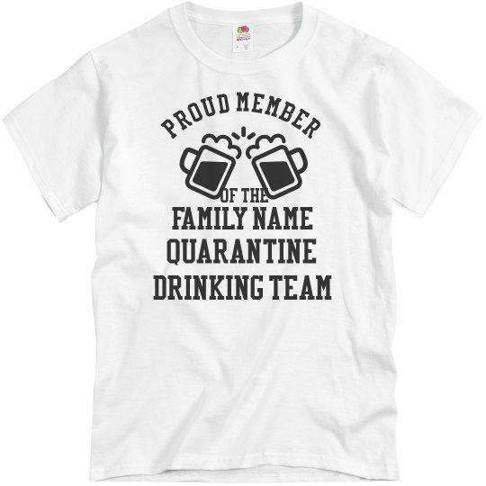 Custom Quarantine Drinking Team