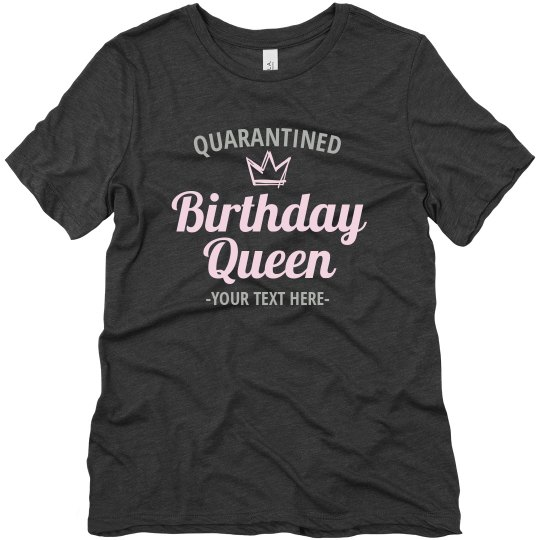 Custom Quarantined Birthday Queen Shirt