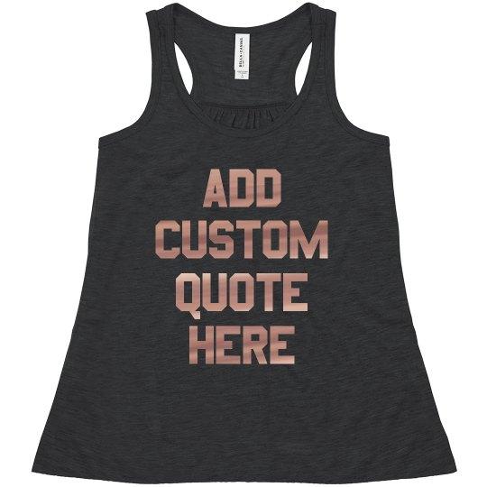 Custom Quote/Message Rose Metallic