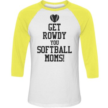 Custom Rowdy Softball Moms With Softball Yellow Sleeves