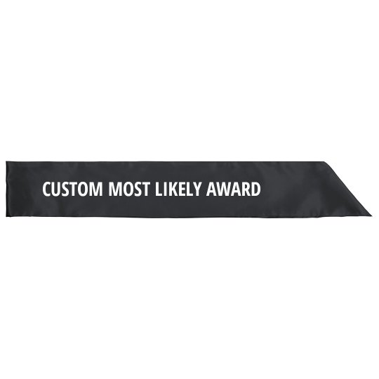 Custom School Most Likely Sash