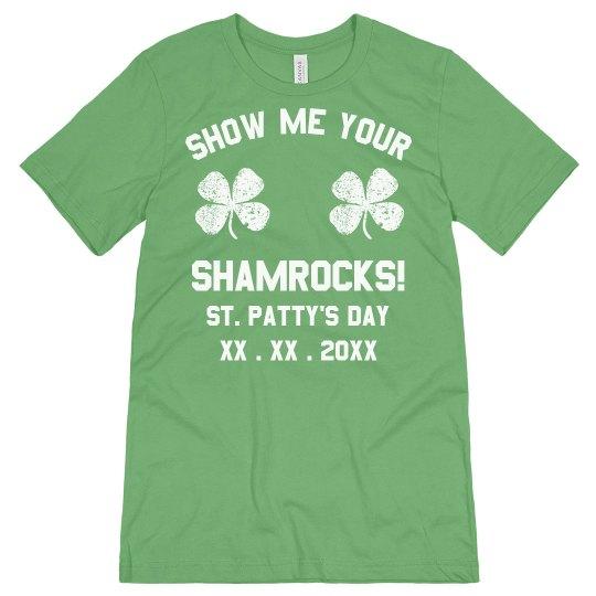 Custom Show Me Your Shamrocks!