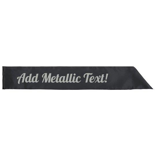 Custom Silver Metallic Text Sash
