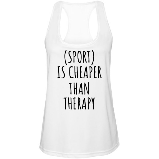 Custom Sport Cheaper Than Therapy