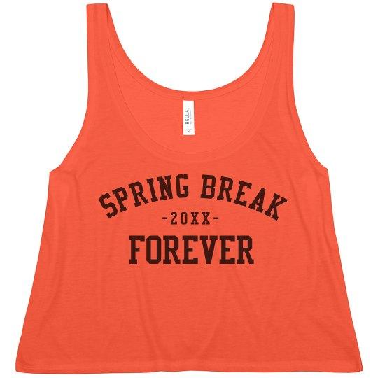 Custom Spring Break Forever