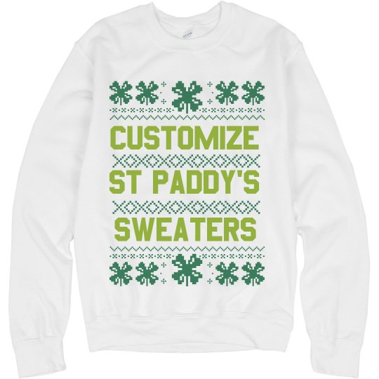 Custom St. Paddy's Ugly Sweater