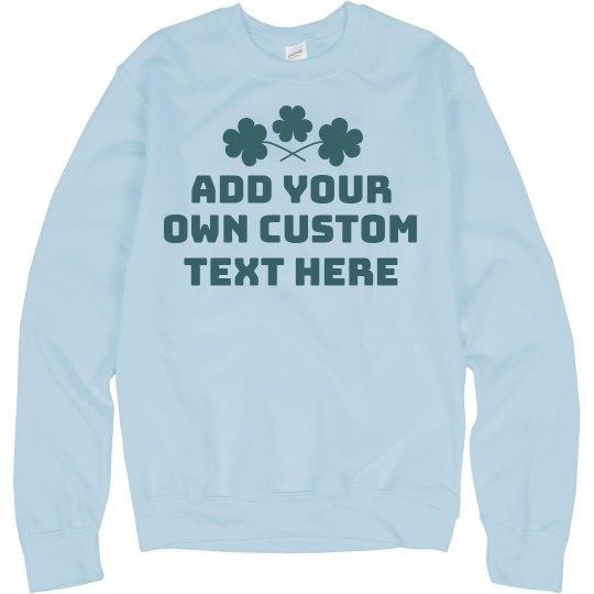 Custom St Patricks Day Personalized Text Sweater