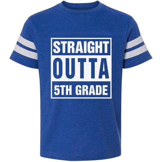 Custom Straight Outta 5th Grade