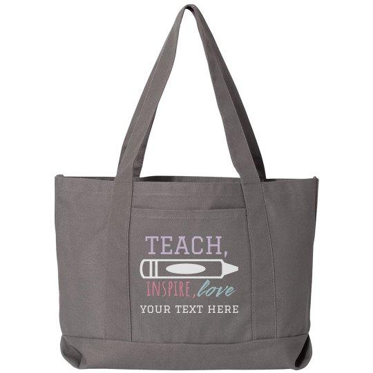 Custom Teach Inspire Love Tote