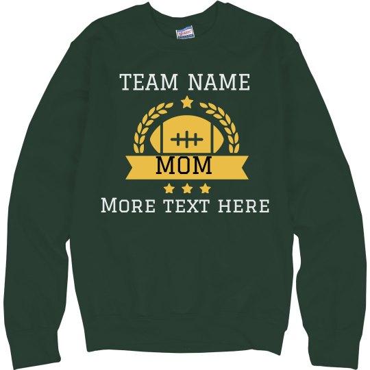 Custom Team Mom Sweatshirt