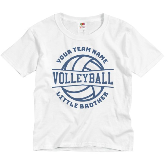 Custom Team Volleyball Little Bro