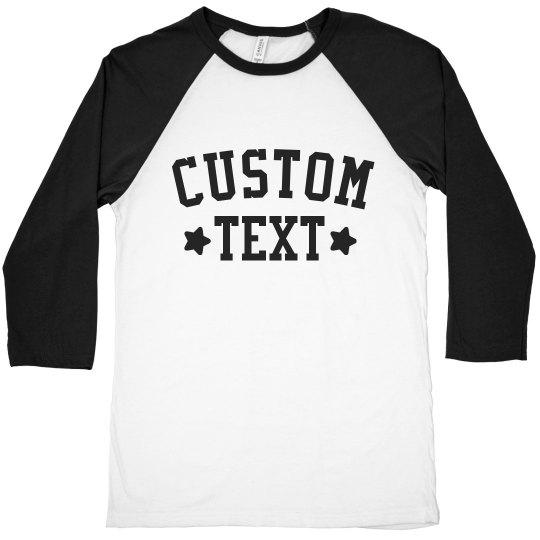 Custom Text 3/4 Sleeve Raglans