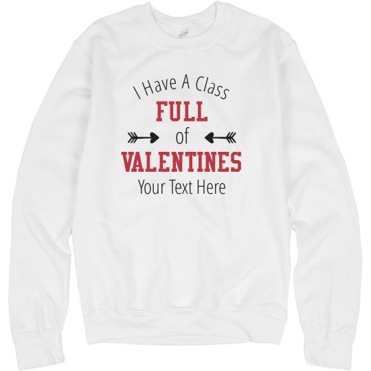 Custom Text Class Full Of Valentines Sweater