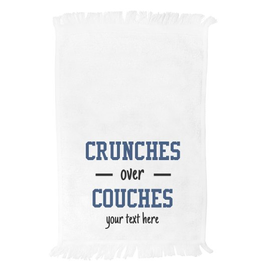 Custom Text Crunches Over Couches Towel