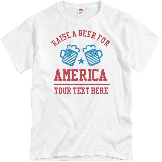 Custom Text Raise A Beer Tee